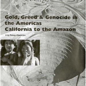 Gold, Greed & Genocide in the Americas California to the Amazon