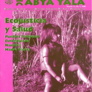 """Vol. 11, no. 1 (1998) """"Ecojusticia y Salud: Pueblos Indigenas Defeniendo Muestra Madre Tierra"""""""