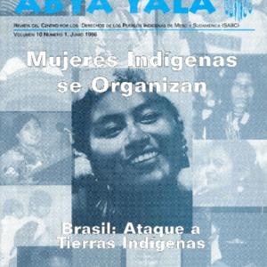 """Vol. 10, no. 1 (Junio 1996) """"Mujeres Indigen se Organizan, Brasil: Ataque a Tierras Indigenas"""""""